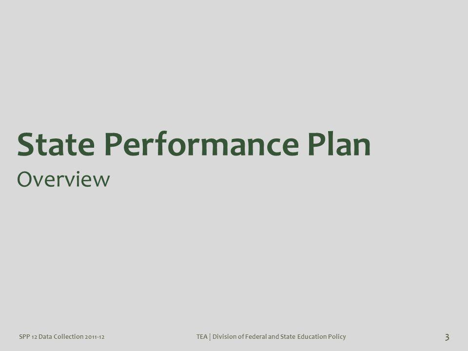 3 State Performance Plan Overview SPP 12 Data Collection 2011-12