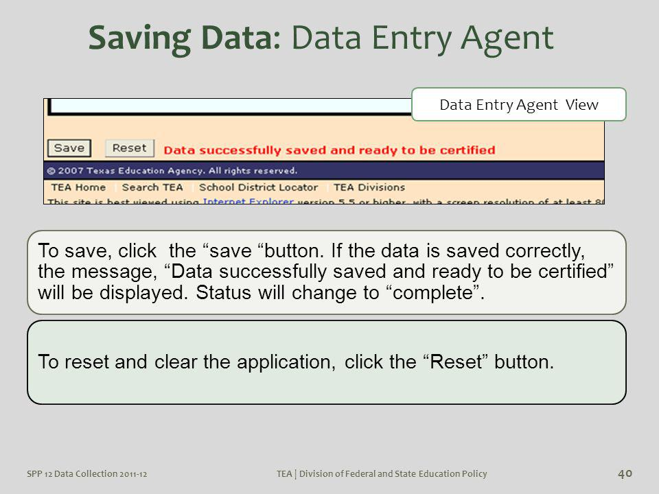 "To save, click the ""save ""button. If the data is saved correctly, the message, ""Data successfully saved and ready to be certified"" will be displayed."
