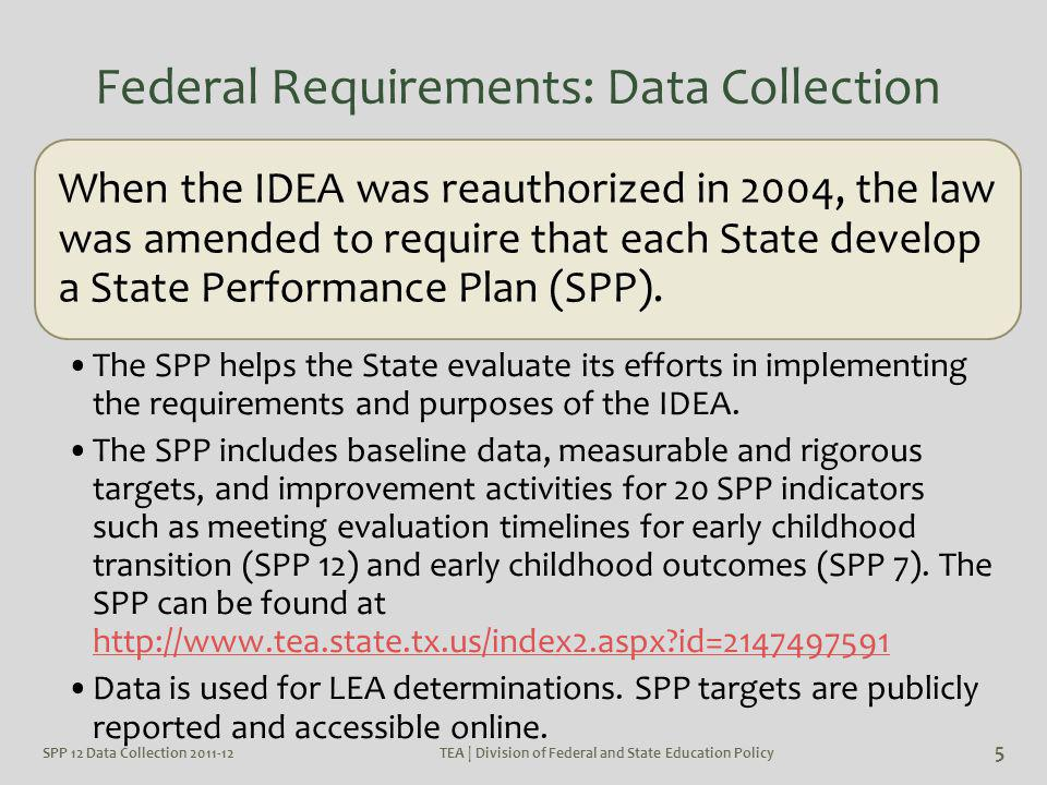SPP 12- Reports Available SPP 12 Data Collection 2011-12 66 TEA | Division of Federal and State Education Policy Early Childhood Transition Part One Early Childhood Transition Part One/ Reasons for Delay Early Childhood Transition Part One/ Reasons for Delay: Other