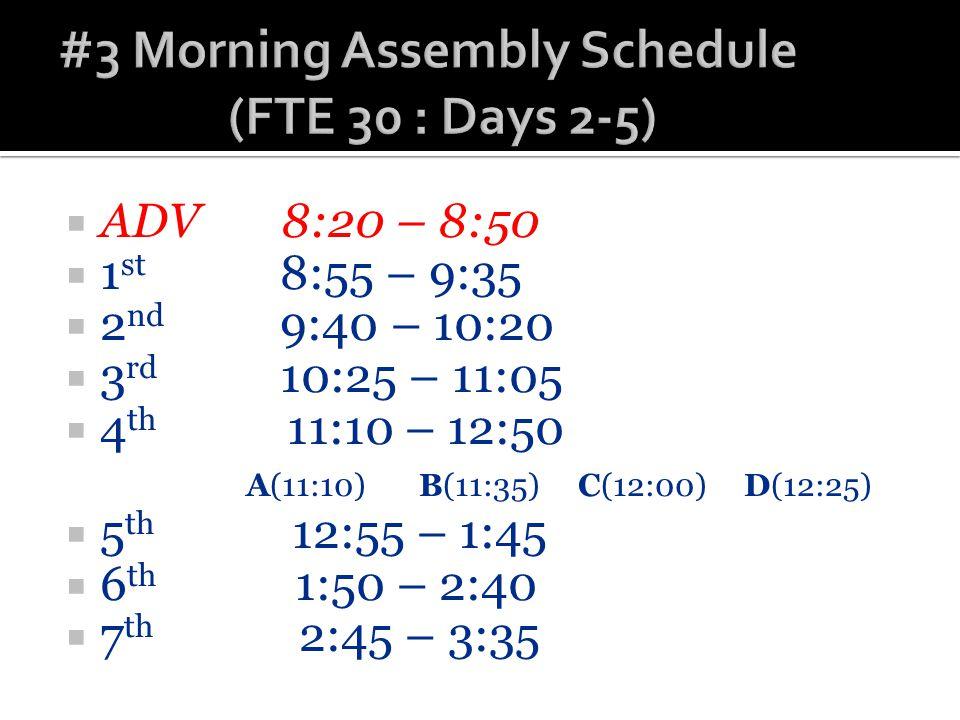  1 st 8:20 – 9:15  2 nd 9:20 – 10:10  3 rd 10:15 – 11:05  4 th 11:10 – 12:50 A(11:10) B(11:35) C(12:00) D(12:25)  5 th 12:55 – 1:35  6 th 1:40 – 2:20  7 th 2:25 – 3:05  Pep Rally 3:05-3:35