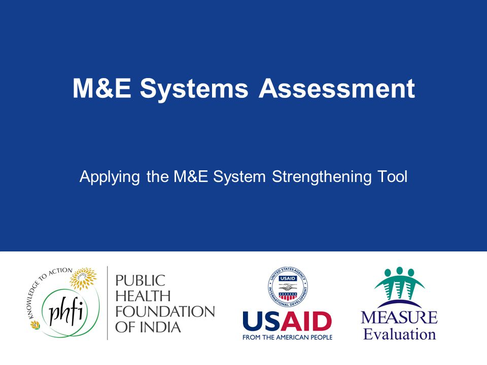 Components of the M&ESS Tool: Data Management Capacities  Management Unit inputs for success  Resources, procedures, skills, experience  Feedback provided to reporting entities on quality of reports & performance  Oversight of sub-reporting entity  Sufficient guidance & support.