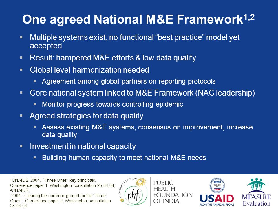 Common M&E Framework: Country/Donor Basic Information Needs 1  What is happening with the epidemic.