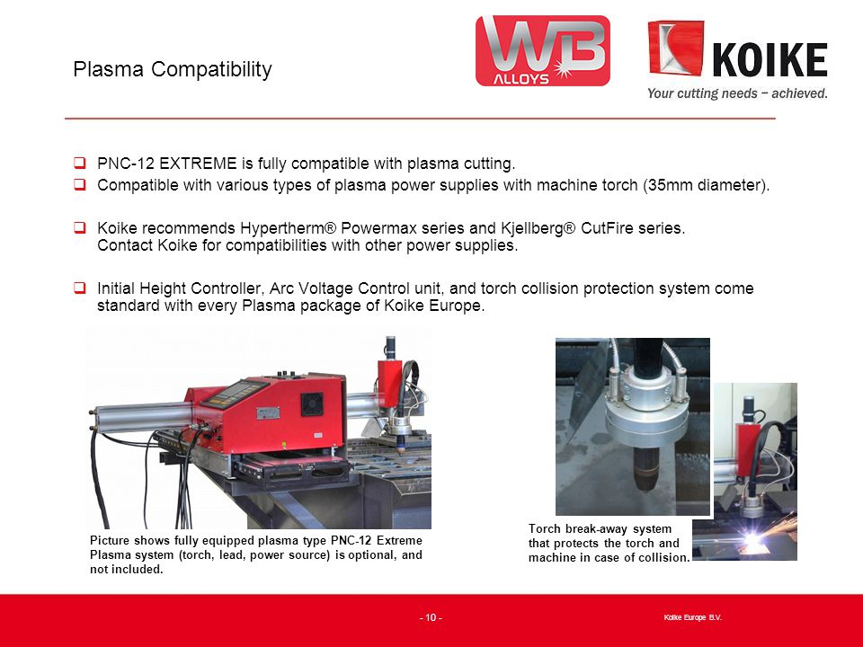 Plasma Compatibility  PNC-12 EXTREME is fully compatible with plasma cutting.