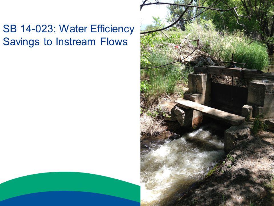 SB 14-023: Water Efficiency Savings to Instream Flows