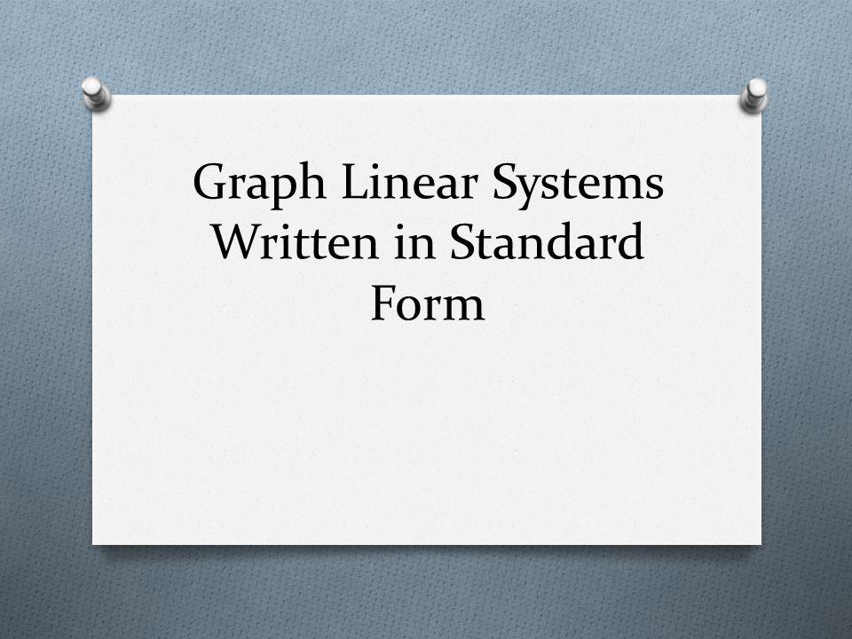 Graph Linear Systems Written in Standard Form