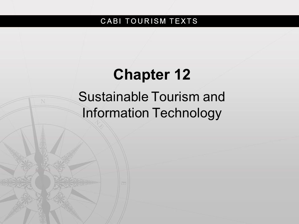 CABI TOURISM TEXTS Chapter 12 Sustainable Tourism and Information Technology