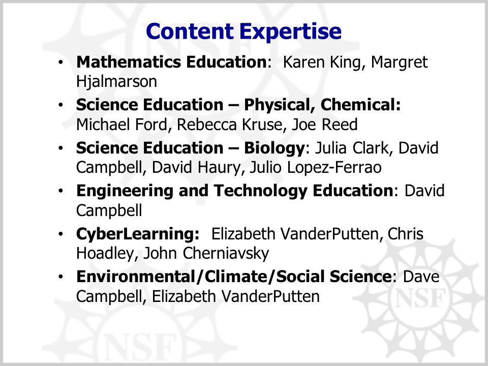 Content Expertise Mathematics Education: Karen King, Margret Hjalmarson Science Education – Physical, Chemical: Michael Ford, Rebecca Kruse, Joe Reed