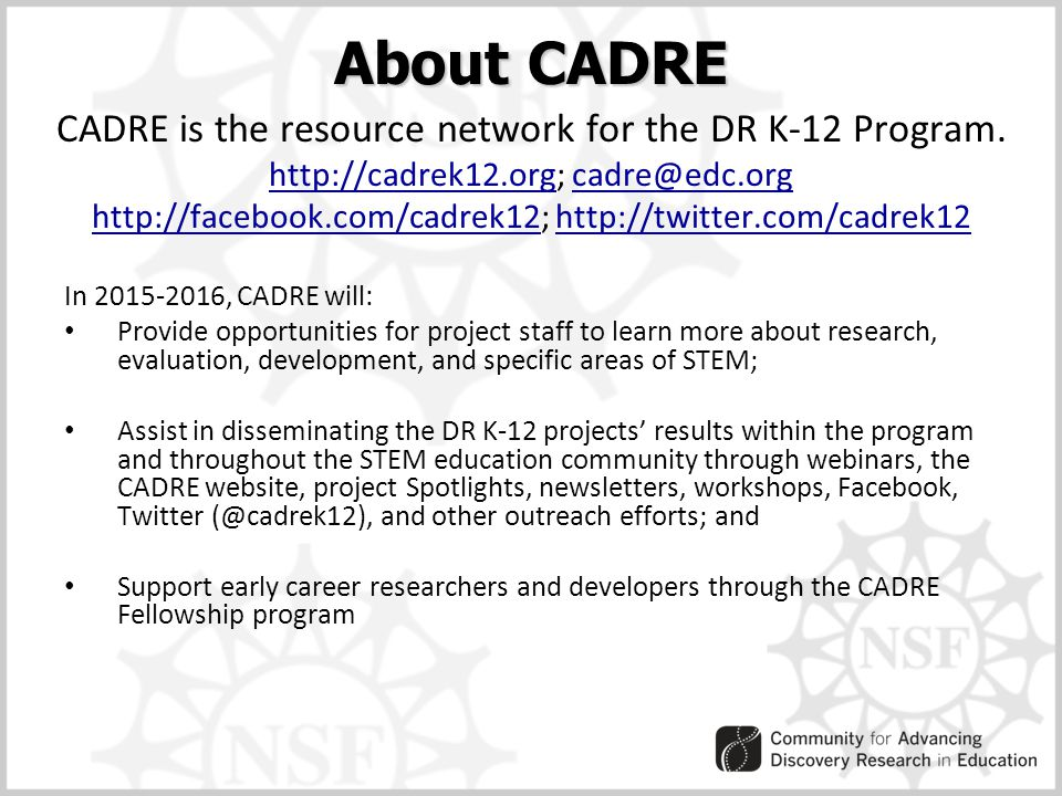 In 2015-2016, CADRE will: Provide opportunities for project staff to learn more about research, evaluation, development, and specific areas of STEM; A