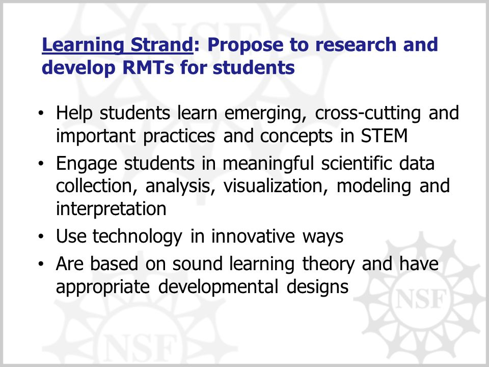 Learning Strand: Propose to research and develop RMTs for students Help students learn emerging, cross-cutting and important practices and concepts in