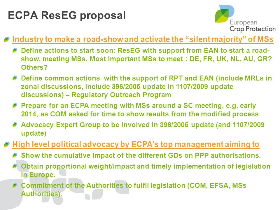 Industry to make a road-show and activate the silent majority of MSs Define actions to start soon: ResEG with support from EAN to start a road- show, meeting MSs.