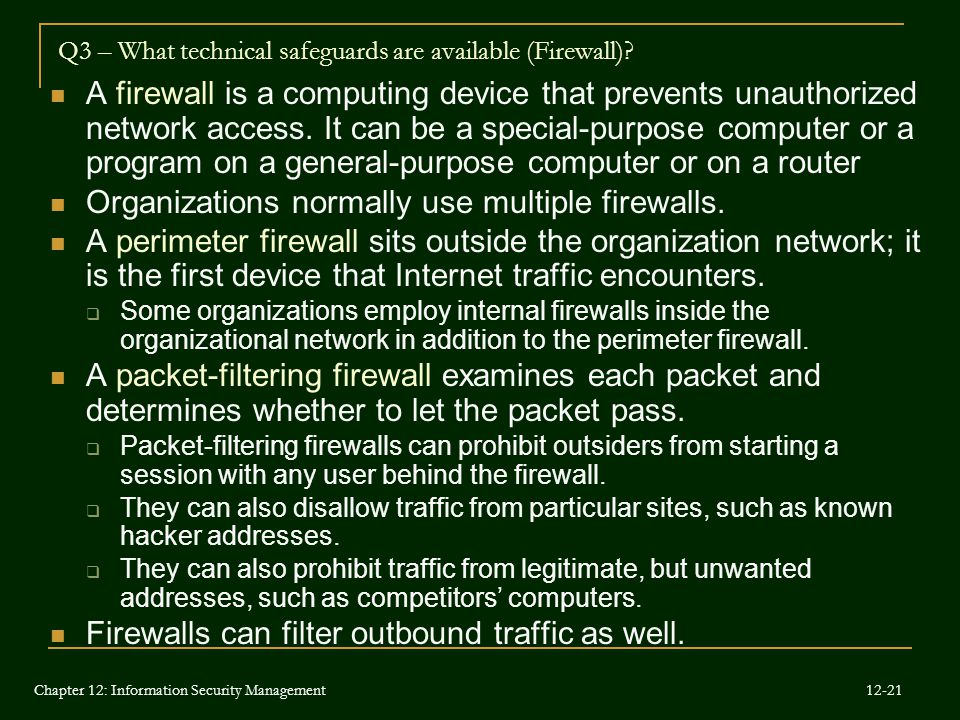 A firewall is a computing device that prevents unauthorized network access. It can be a special-purpose computer or a program on a general-purpose com