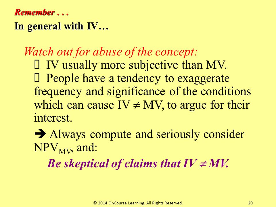 In general with IV… Watch out for abuse of the concept:  IV usually more subjective than MV.  People have a tendency to exaggerate frequency and sig