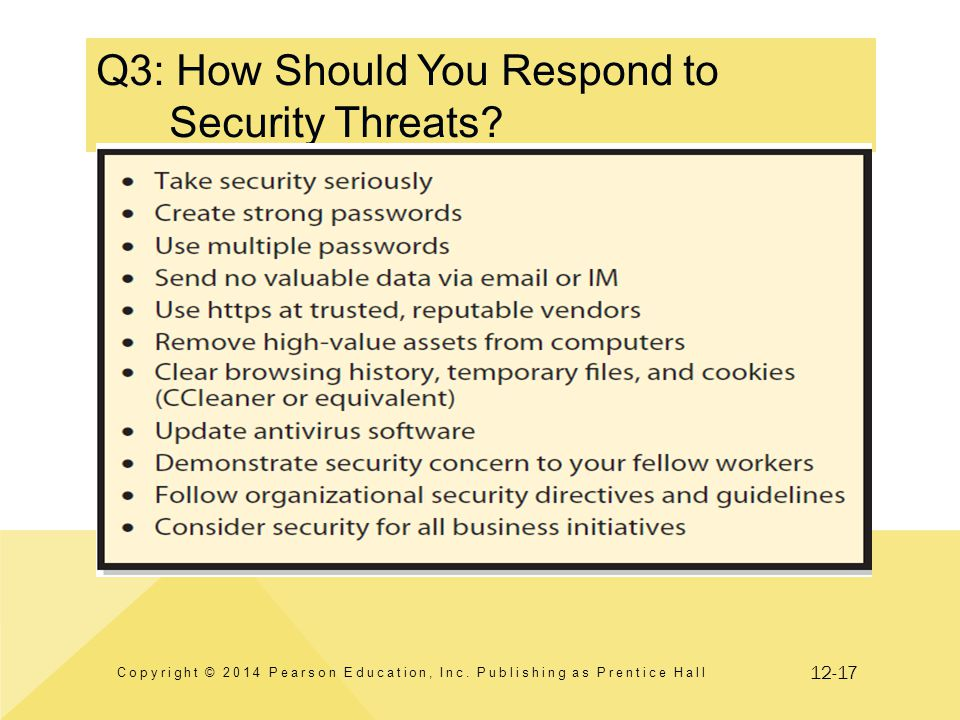 12-17 Q3: How Should You Respond to Security Threats? Copyright © 2014 Pearson Education, Inc. Publishing as Prentice Hall