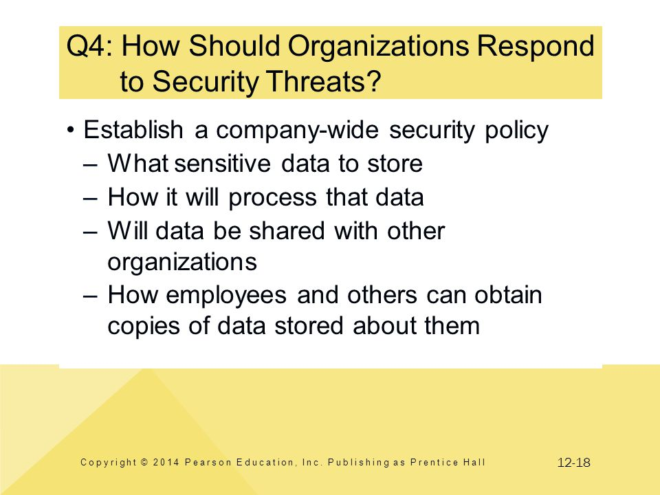12-18 Q4: How Should Organizations Respond to Security Threats? Copyright © 2014 Pearson Education, Inc. Publishing as Prentice Hall Establish a compa