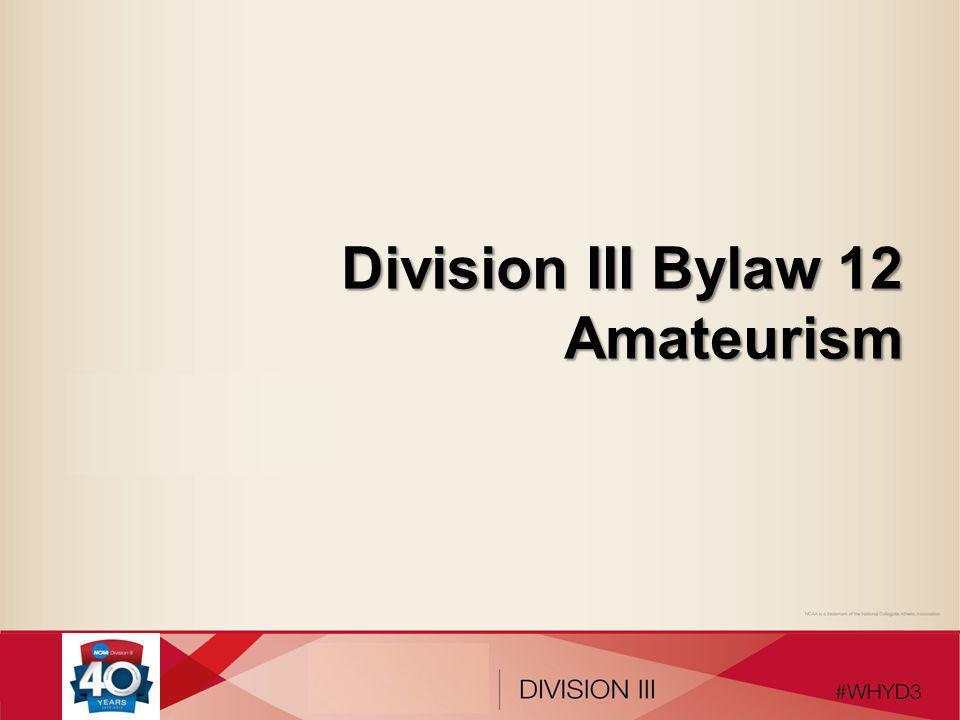 Division III Bylaw 12 Amateurism