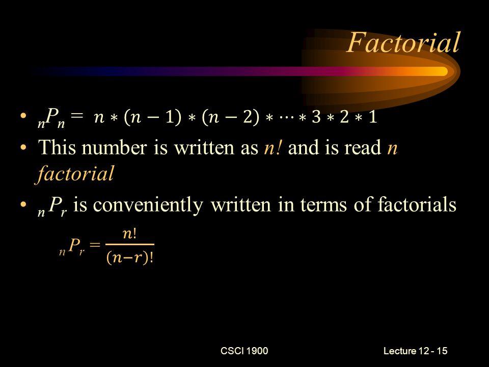CSCI 1900 Lecture 12 - 15 Factorial