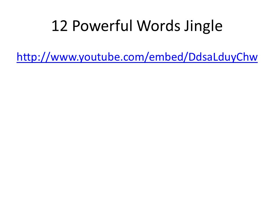 12 Powerful Words Jingle http://www.youtube.com/embed/DdsaLduyChw