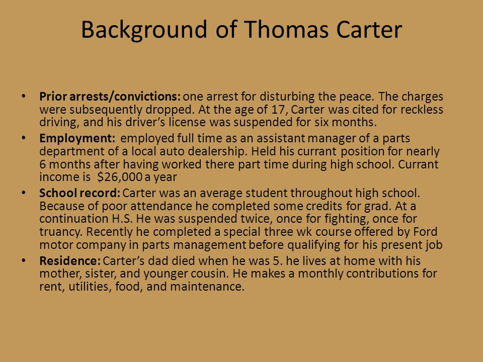 Background of Thomas Carter Prior arrests/convictions: one arrest for disturbing the peace.