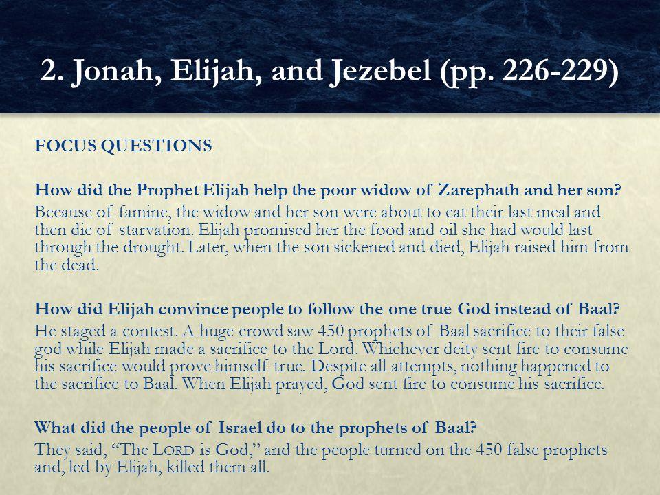 FOCUS QUESTIONS How did the Prophet Elijah help the poor widow of Zarephath and her son.