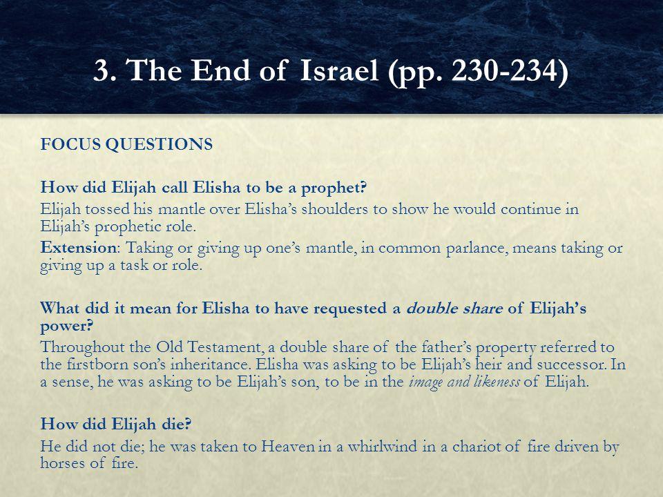 FOCUS QUESTIONS How did Elijah call Elisha to be a prophet.