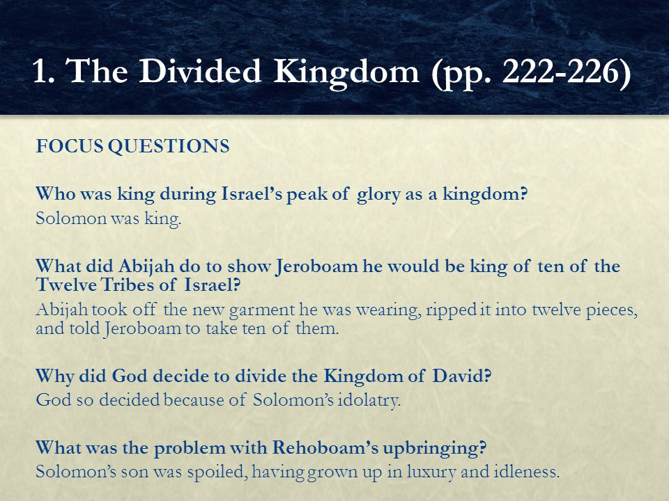 FOCUS QUESTIONS Who was king during Israel's peak of glory as a kingdom.