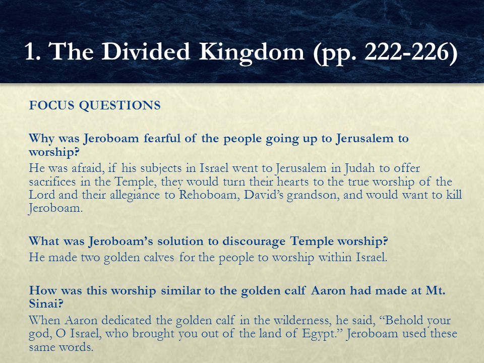 FOCUS QUESTIONS Why was Jeroboam fearful of the people going up to Jerusalem to worship.