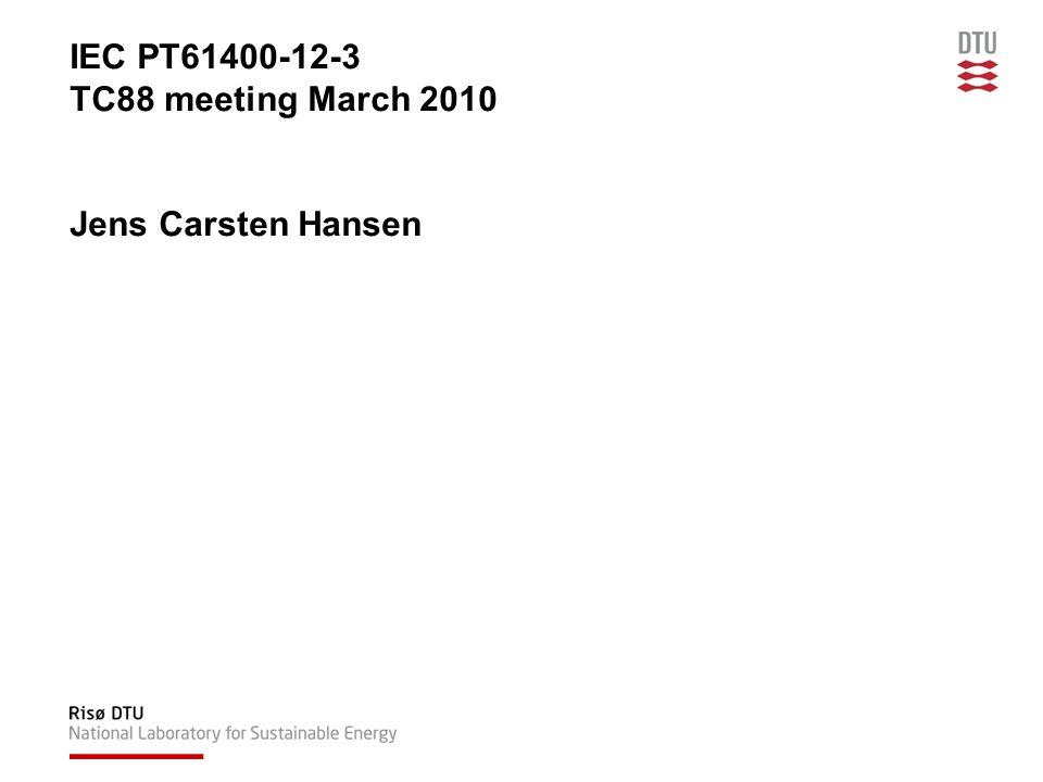 IEC PT61400-12-3 TC88 meeting March 2010 Jens Carsten Hansen