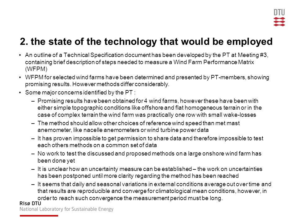 2. the state of the technology that would be employed An outline of a Technical Specification document has been developed by the PT at Meeting #3, con