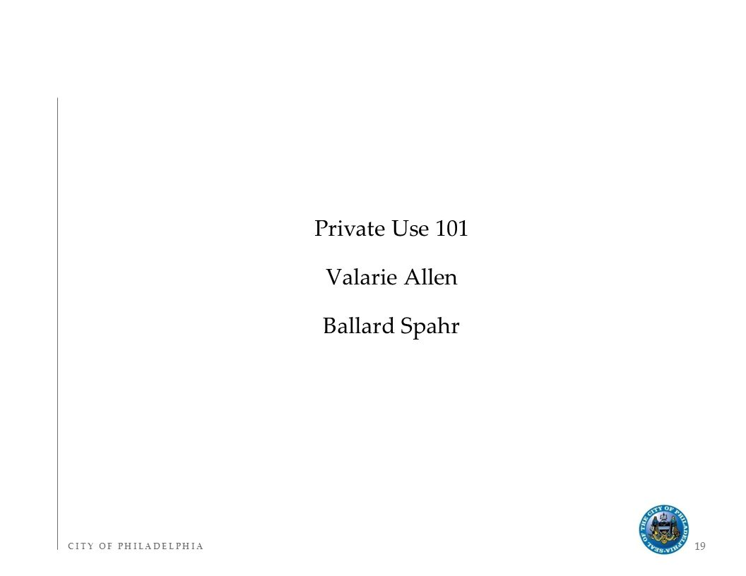 C I T Y O F P H I L A D E L P H I AC I T Y O F P H I L A D E L P H I A 19 Private Use 101 Valarie Allen Ballard Spahr