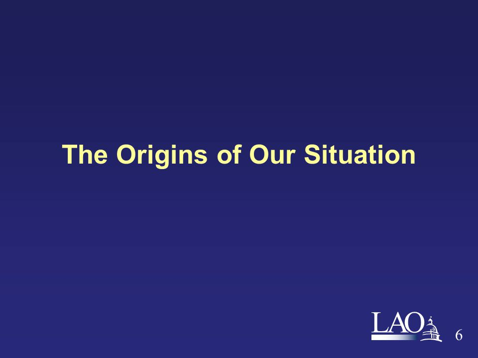 LAO 6 The Origins of Our Situation