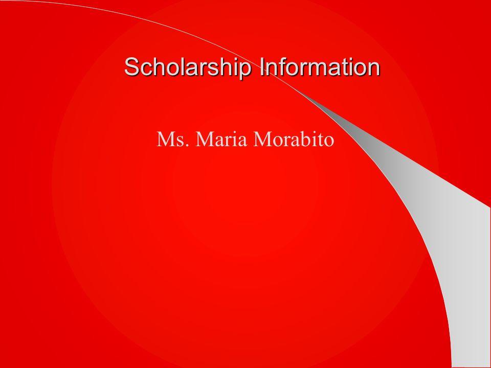 Scholarship Information Ms. Maria Morabito