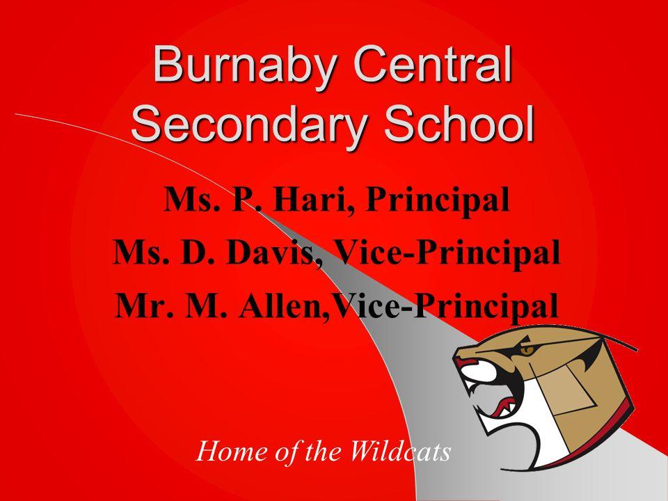 Burnaby Central Secondary School Ms.P. Hari, Principal Ms.