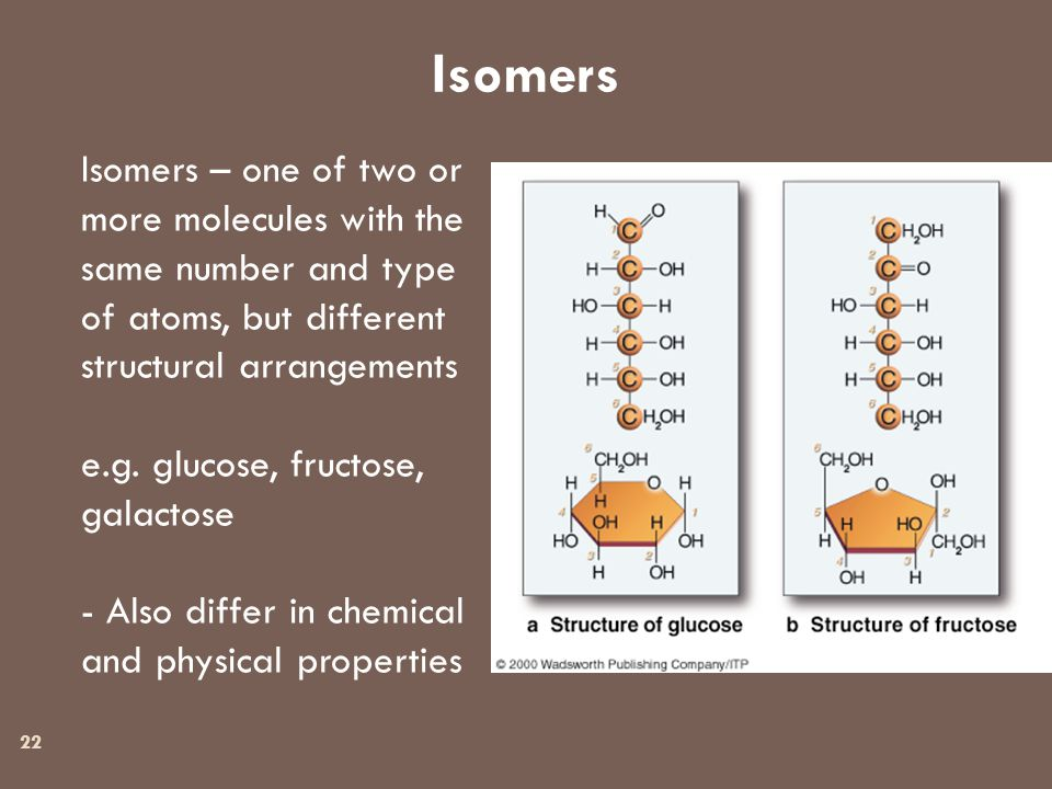 Isomers Isomers – one of two or more molecules with the same number and type of atoms, but different structural arrangements e.g.