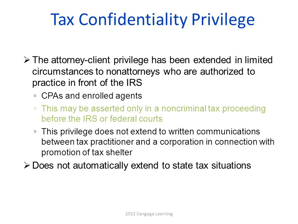 Tax Confidentiality Privilege  The attorney-client privilege has been extended in limited circumstances to nonattorneys who are authorized to practic