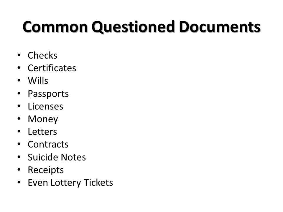 Common Questioned Documents Checks Certificates Wills Passports Licenses Money Letters Contracts Suicide Notes Receipts Even Lottery Tickets