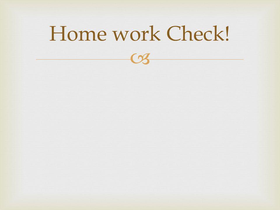  Home work Check!