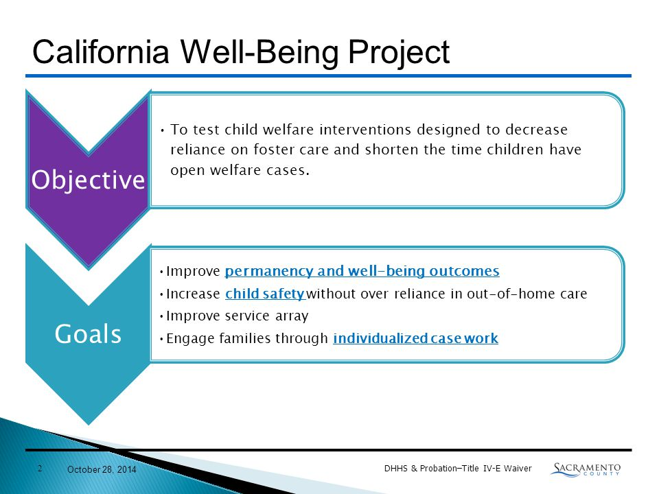 Objective To test child welfare interventions designed to decrease reliance on foster care and shorten the time children have open welfare cases.