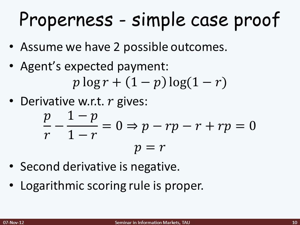Properness - simple case proof 07-Nov-12Seminar in Information Markets, TAU10