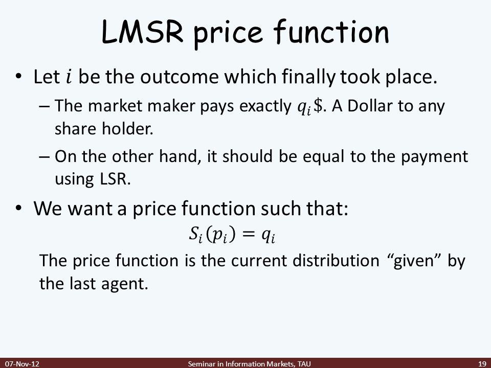 LMSR price function 07-Nov-12Seminar in Information Markets, TAU19