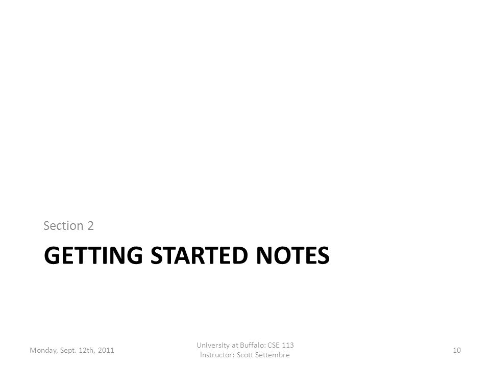 GETTING STARTED NOTES Section 2 Monday, Sept.