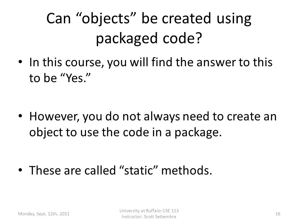 Can objects be created using packaged code.