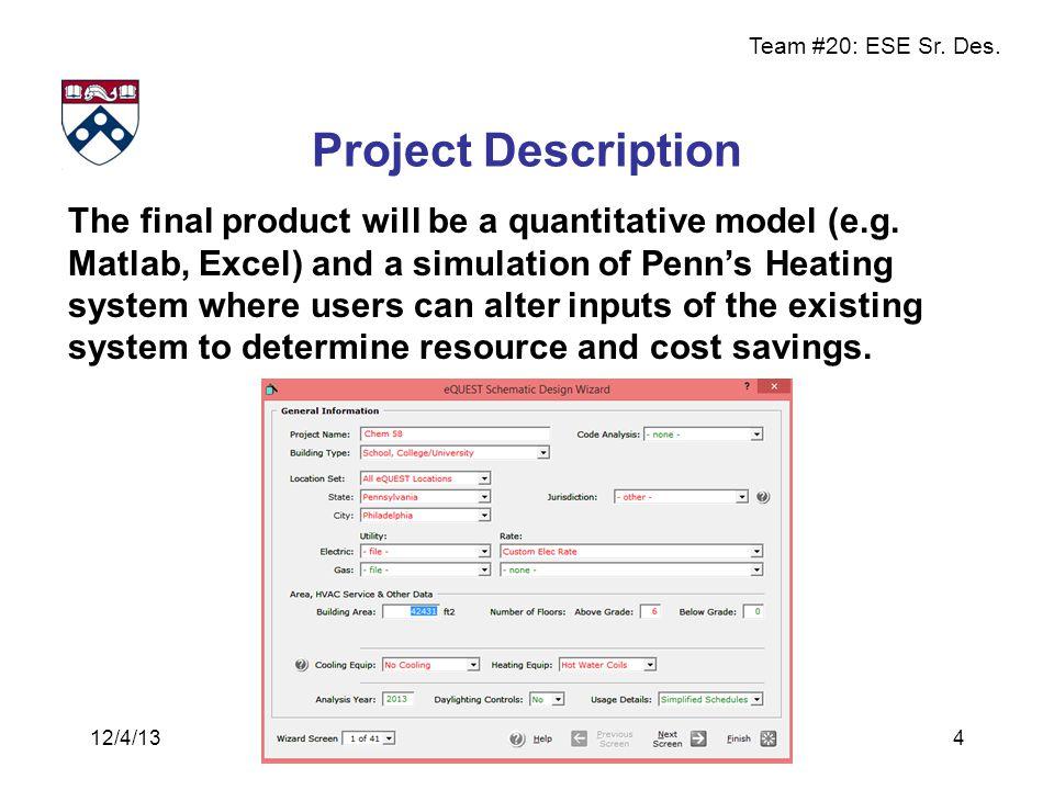 Team #20: ESE Sr. Des. Project Description 4 The final product will be a quantitative model (e.g.