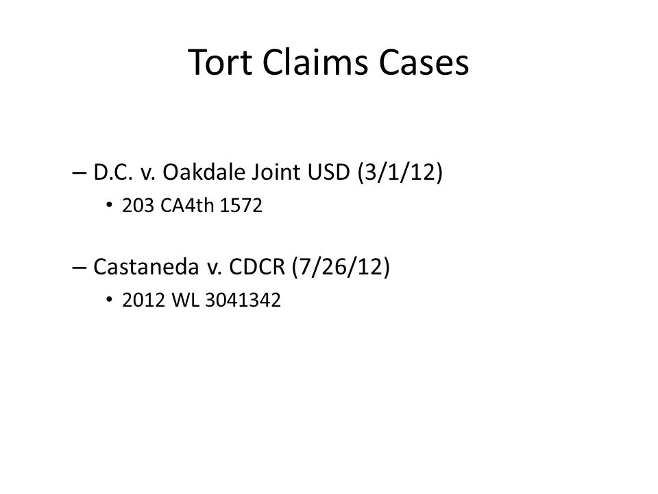Tort Claims Cases – D.C. v. Oakdale Joint USD (3/1/12) 203 CA4th 1572 – Castaneda v.