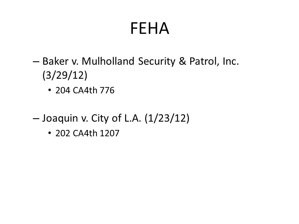 FEHA – Baker v. Mulholland Security & Patrol, Inc.