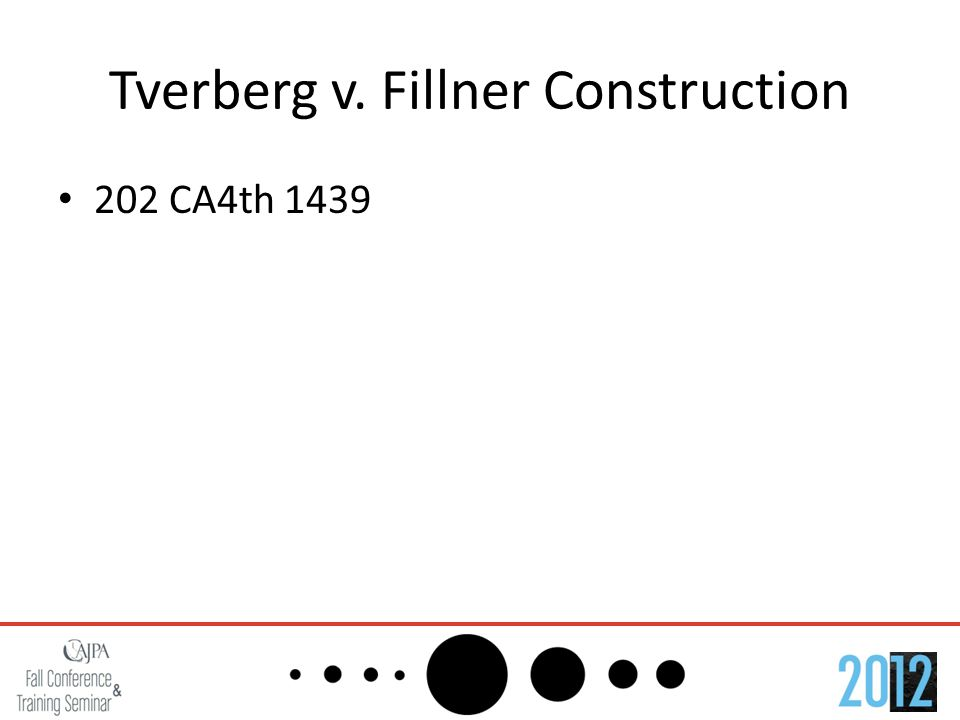 Tverberg v. Fillner Construction 202 CA4th 1439