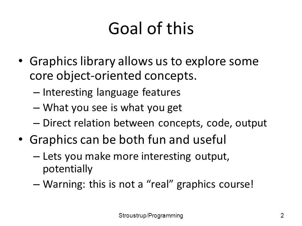Goal of this Graphics library allows us to explore some core object-oriented concepts.