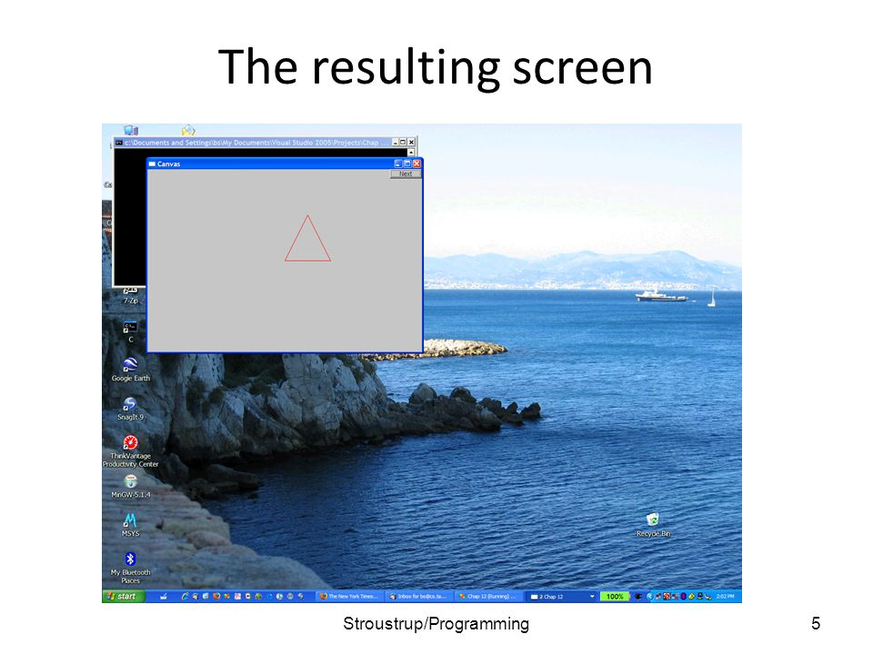 The resulting screen 5Stroustrup/Programming