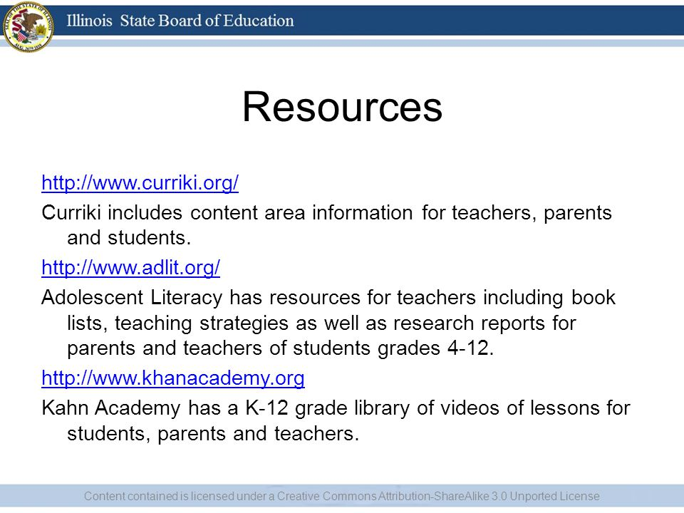 Resources http://www.curriki.org/ Curriki includes content area information for teachers, parents and students.