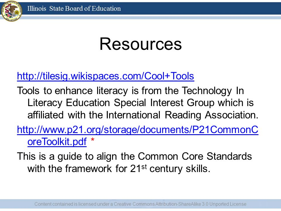 Resources http://tilesig.wikispaces.com/Cool+Tools Tools to enhance literacy is from the Technology In Literacy Education Special Interest Group which is affiliated with the International Reading Association.