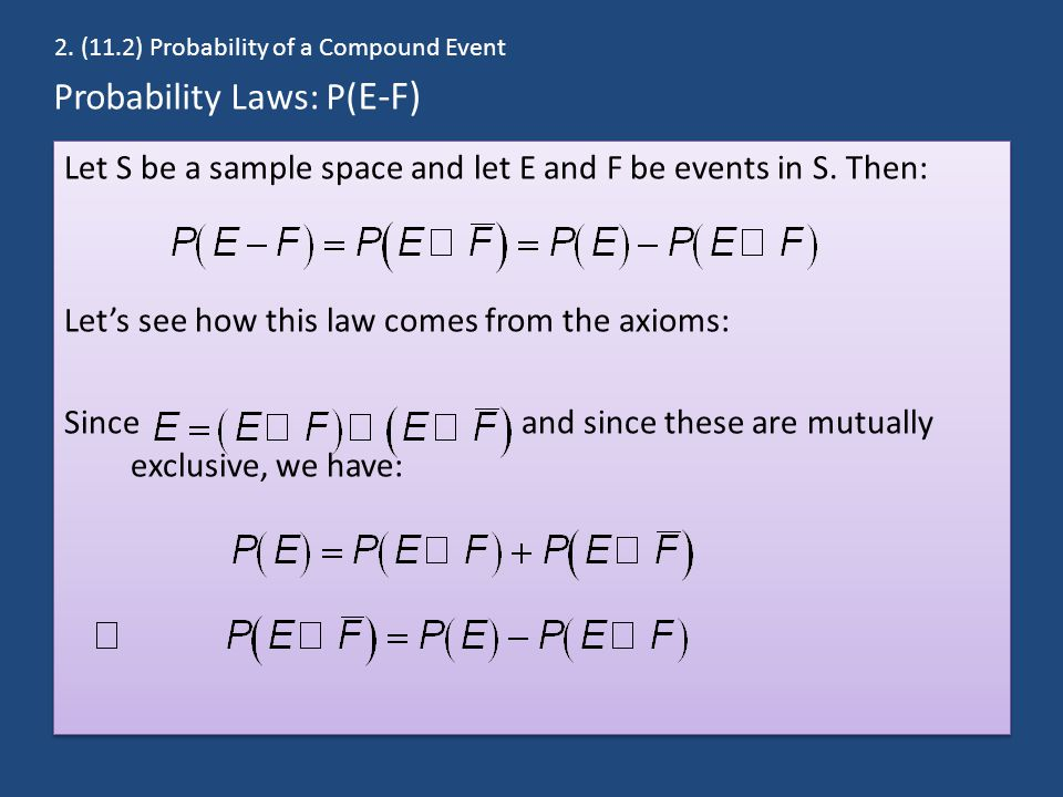 Probability Laws: P( E-F) Let S be a sample space and let E and F be events in S.